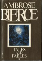 Tales and Fables. Ambrose Bierce (Амброз Бирс)