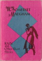 Rain and Other Short Stories. W. Somerset Maugham (У. Сомерсет Моэм)