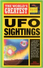 The World's Greatest UFO Sightings. Nigel Cawthorne