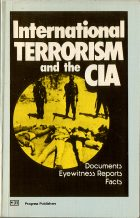 International Terrorism and the CIA: Documents, Eyewitness Reports, Facts. Boris Svetov, Vitaly Syrokomsky, Oleg Tarin, Igor Timofeyev, Boris Asoyan, Lolliy Zamoysky