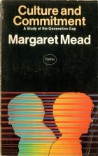 Culture and Commitment. Margaret Mead (Маргарет Мид)