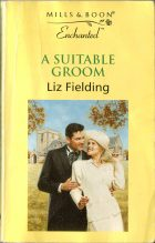 A Suitable Groom. Liz Fielding (Лиз Филдинг)