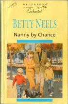 Nanny by Chance. Betty Neels (Бетти Нилс)