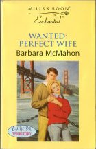 Wanted: Perfect Wife. Barbara McMahon (Барбара Макмаон)