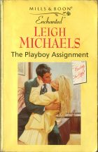 The Playboy Assignment. Leigh Michaels (Ли Майклс)