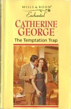 The Temptation Trap. Catherine George (Кэтрин Джордж)