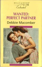 Wanted: Perfect Partner. Debbie Macomber (Дебби Мэкомбер)