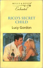 Rico's Secret Child. Lucy Gordon (Люси Гордон)