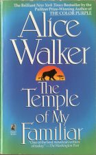 The Temple of My Fmiliar. Alice Walker (Элис Уокер)