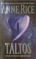 Taltos: Lives of the Mayfair Witches. Anne Rice (Энн Райс)