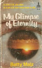 My Glimpse of Eternity. Betty Malz