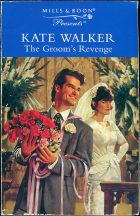The Groom's Revenge. Kate Walker