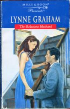 The Reluctant Husband. Lynne Graham (Линн Грэхем)