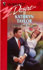 Taming the Tycoon. Kathryn Taylor (Кэтрин Тейлор)