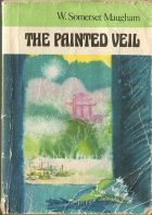 The Painted Veil. W. Somerset Maugham (У. Сомерсет Моэм)