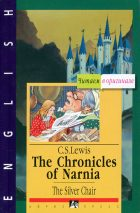 The Chronicles of Narnia: The Silver Chair. C. S. Lewis (Клайв Льюис)