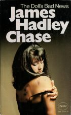 The Doll's Bad News. James Hadley Chase ( Джеймс Хедли Чейз)