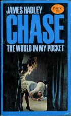 The World In My Pocket. James Hadley Chase ( Джеймс Хедли Чейз)