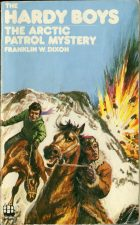 Hardy Boys: The Arctic Patrol Mystery. Franklin W. Dixon