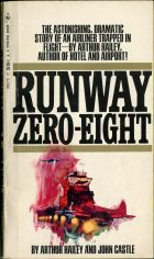 Runway Zero-Eight. Arthur Hailey (Артур Хейли), John Castle (Джон Кэсл)