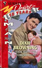 Look What the Stork Brought. Dixie Browning (Дикси Браунинг)