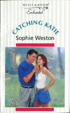 Catching Katie. Sophie Weston