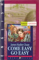 Come Easy - Go Easy. James Hadley Chase ( Джеймс Хедли Чейз)