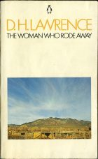 The Woman Who Rode Away. David Herbert Lawrence (Дэвид Герберт Лоуренс)