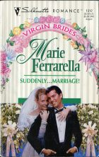 Suddenly... Marriage!. Marie Ferrarella (Мари Феррарелла)
