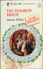 His Tomboy Bride. Leanna Wilson (Лианна Уилсон)