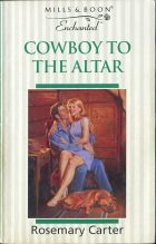 Cowboy to the Altar. Rosemary Carter (Розмари Картер)