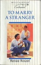 To Marry a Stranger. Renee Roszel (Рини Россель)