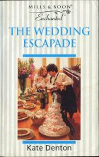 The Wedding Escapade. Kate Denton (кейт Дэнтон)