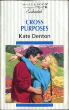 Cross Purposes. Kate Denton (Кейт Дэнтон)