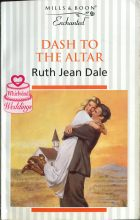 Dash to the Altar. Ruth Jean Dale (Рут Джин Дейл)