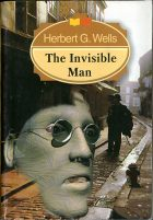 The Invisible Man. Herbert G. Wells (Герберт Уэллс)