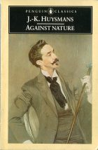 Against Nature. J. -K. Huymans