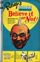 Ripley's double Believe it or not! (2nd and 4th series). Ripley