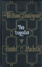 Two Tragedies  (The Tragical History of Hamlet, Prince of Denmark; Macbeth). William Shakespeare (Уильям Шекспир)
