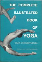 The Complete Illustrated Book of YOGA. Swami Vishnudevananda (Свами Вишнудэвананда)