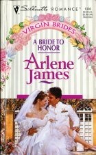 A Bride to Honor. Arlene James (Арлин Джеймс)