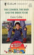 The Cowboy, the Baby and the Bride-to-Be. Cara Colter (Кара Колтер)