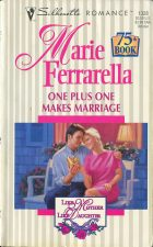 One Plus One Makes Marriage. Marie Ferrarella (Мари Феррарелла)