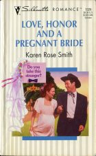Love, Honor and a Pregnant Bride. Karen Rose Smith (Карен Роуз Смит)