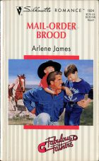 Mail-Order Brood. Arlene James (Арлин Джеймс)
