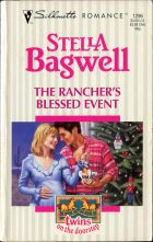 The Rancher's Blessed Event. Stella Bagwell (Стелла Бэгуэлл)