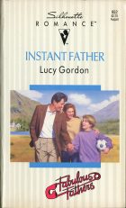 Instant Father. Lucy Gordon (Люси Гордон)