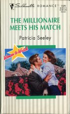 The Millionaire Meets His Match. Patricia Seeley (Патриция Сили)