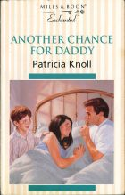 Another Chance for Daddy. Patricia Knoll (Патриция Нолл)
