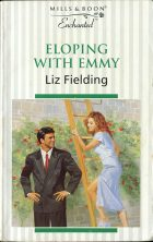 Eloping With Emmy. Liz Fielding (Лиз Филдинг)